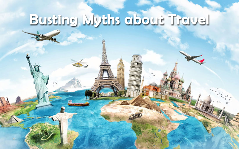 Busting Myths about Travel